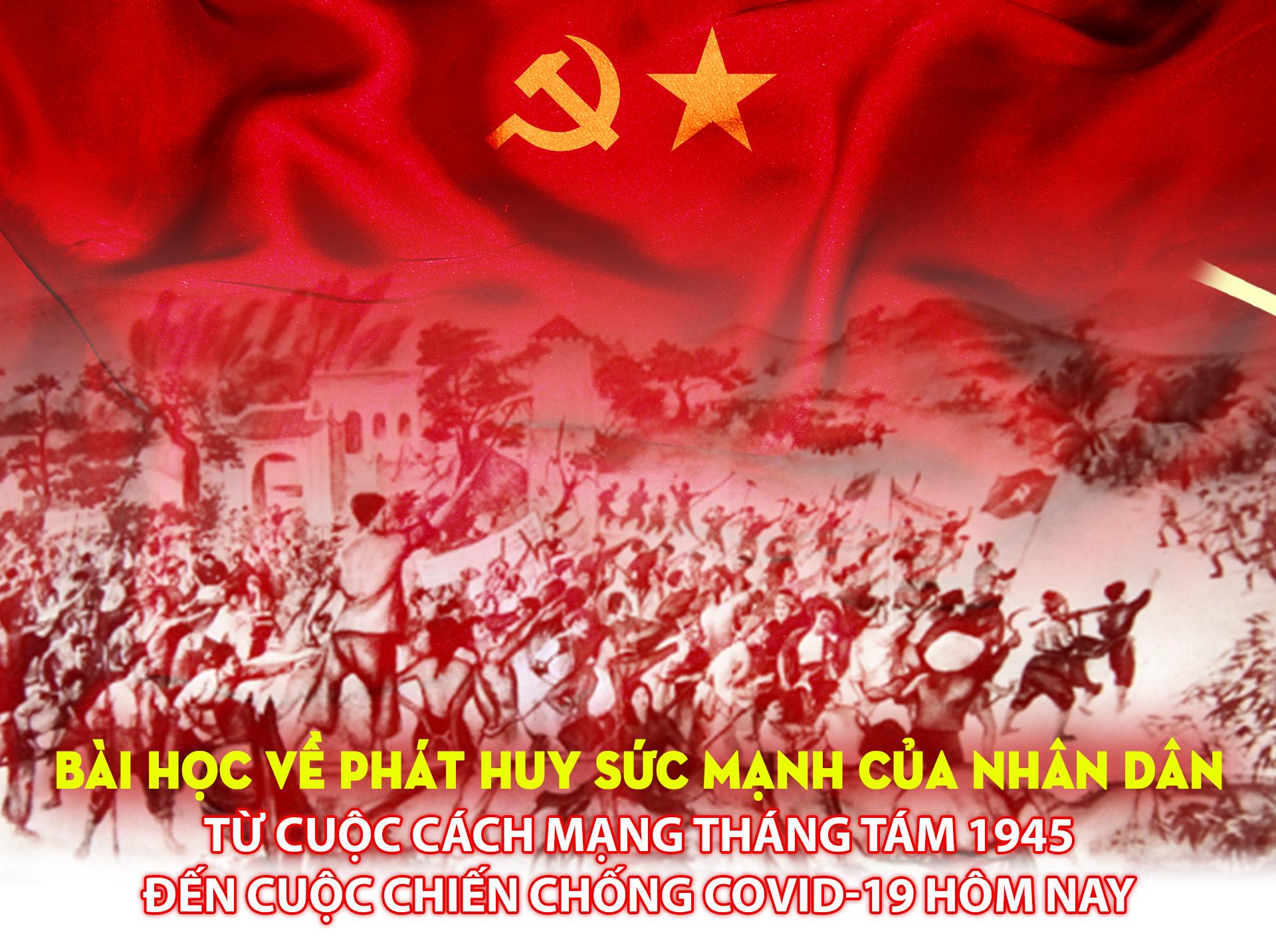Bài học về phát huy sức mạnh của nhân dân từ cuộc Cách mạng Tháng Tám 1945 đến cuộc chiến chống Covid-19 hôm nay